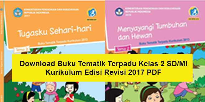 Download Buku Tematik Terpadu Kelas 2 SD/MI Kurikulum Edisi Revisi 2017 PDF