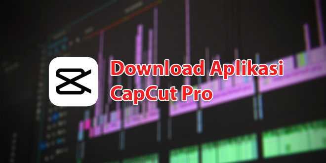 download aplikasi capcut pro